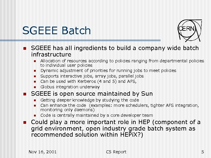 SGEEE Batch n SGEEE has all ingredients to build a company wide batch infrastructure