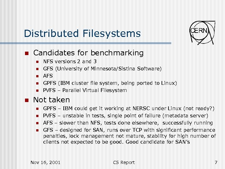 Distributed Filesystems n Candidates for benchmarking n n n NFS versions 2 and 3