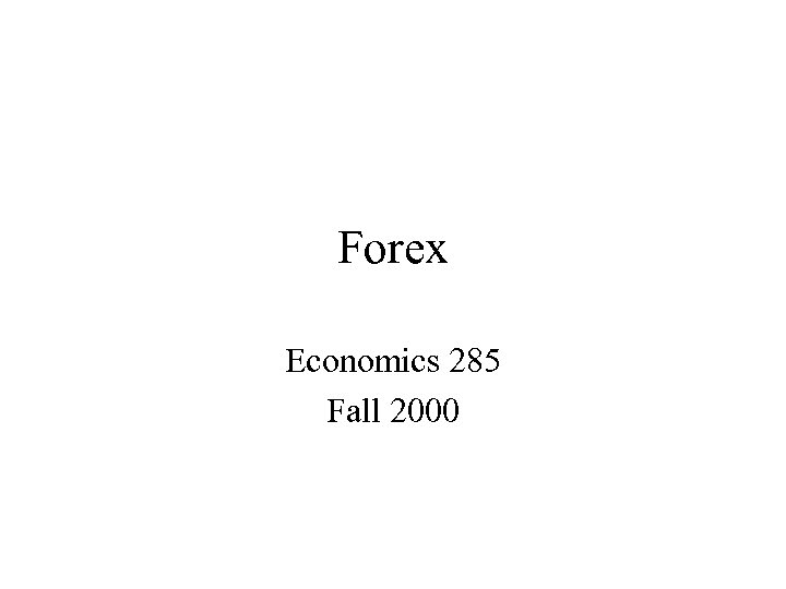 Forex Economics 285 Fall 2000