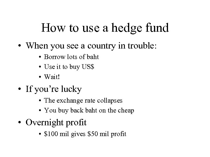How to use a hedge fund • When you see a country in trouble: