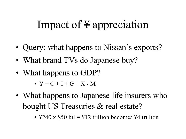 Impact of ¥ appreciation • Query: what happens to Nissan's exports? • What brand