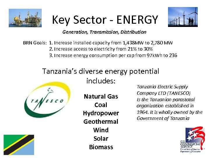Key Sector - ENERGY Generation, Transmission, Distribution BRN Goals: 1. Increase installed capacity from
