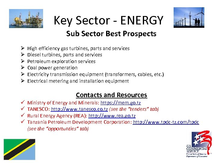 Key Sector - ENERGY Sub Sector Best Prospects Ø Ø Ø High efficiency gas
