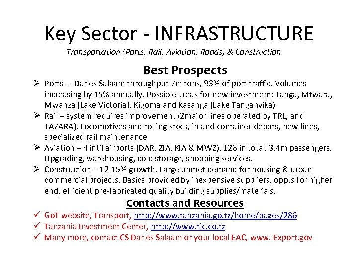 Key Sector - INFRASTRUCTURE Transportation (Ports, Rail, Aviation, Roads) & Construction Best Prospects Ø