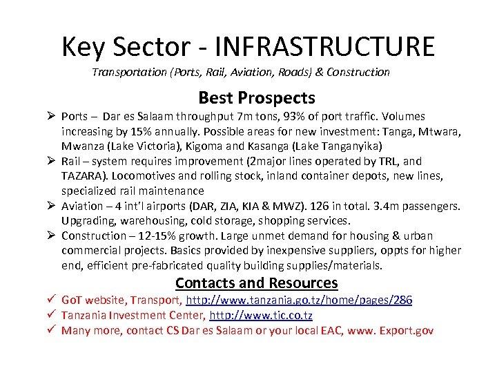 Key Sector - INFRASTRUCTURE Transportation (Ports, Rail, Aviation, Roads) & Construction Best Prospects Ø