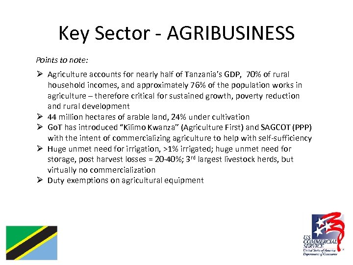 Key Sector - AGRIBUSINESS Points to note: Ø Agriculture accounts for nearly half of