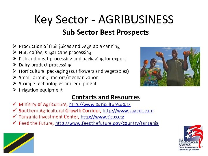 Key Sector - AGRIBUSINESS Sub Sector Best Prospects Ø Ø Ø Ø Production of