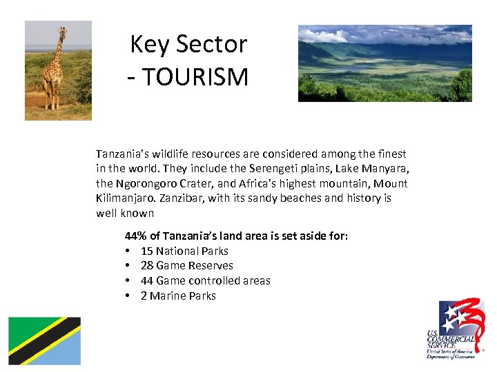 Key Sector - TOURISM Tanzania's wildlife resources are considered among the finest in the