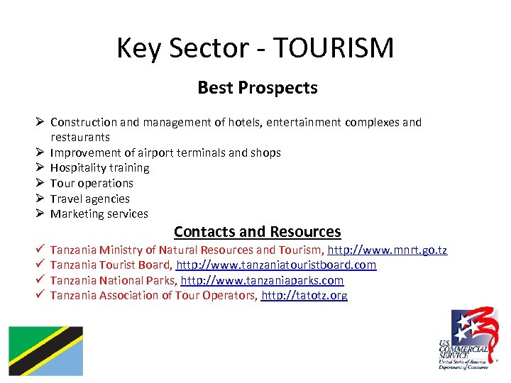 Key Sector - TOURISM Best Prospects Ø Construction and management of hotels, entertainment complexes