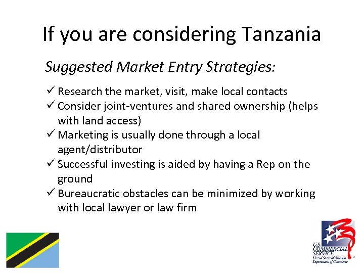 If you are considering Tanzania Suggested Market Entry Strategies: ü Research the market, visit,