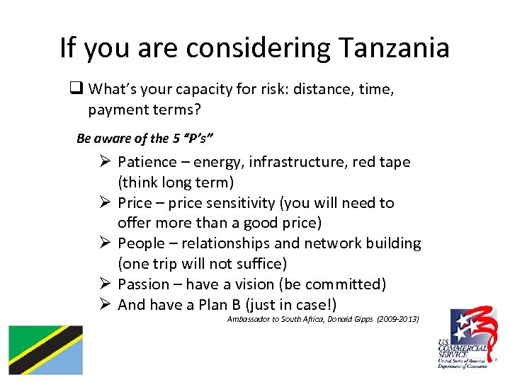 If you are considering Tanzania q What's your capacity for risk: distance, time, payment