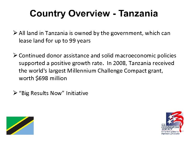 Ø All land in Tanzania is owned by the government, which can lease land