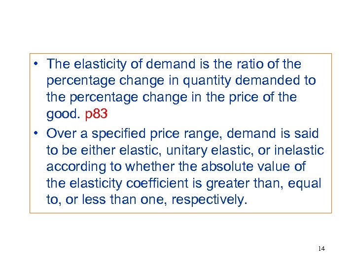• The elasticity of demand is the ratio of the percentage change in