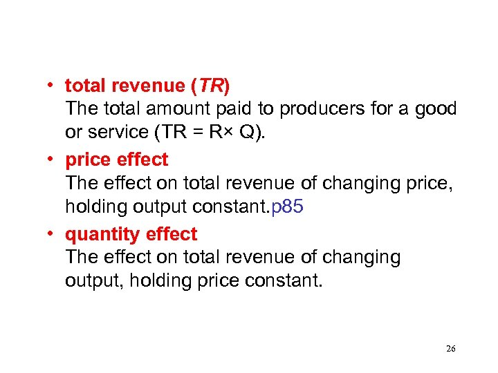 • total revenue (TR) The total amount paid to producers for a good