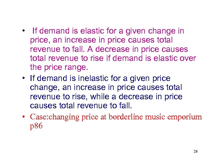 • If demand is elastic for a given change in price, an increase
