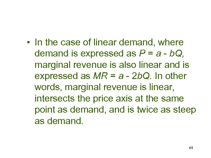 • In the case of linear demand, where demand is expressed as P