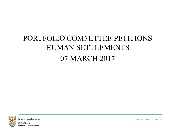 PORTFOLIO COMMITTEE PETITIONS HUMAN SETTLEMENTS 07 MARCH 2017
