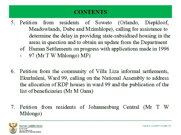 CONTENTS 5. Petition from residents of Soweto (Orlando, Diepkloof, Meadowlands, Dube and Mzimhlope), calling