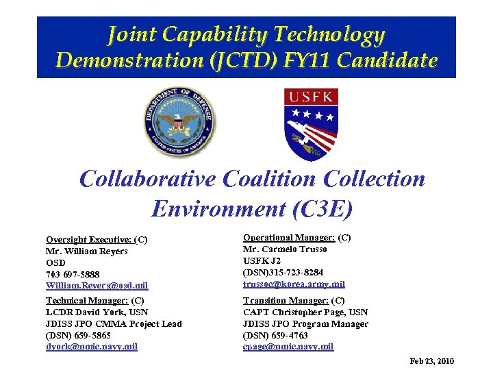 Joint Capability Technology Demonstration (JCTD) FY 11 Candidate Collaborative Coalition Collection Environment (C 3