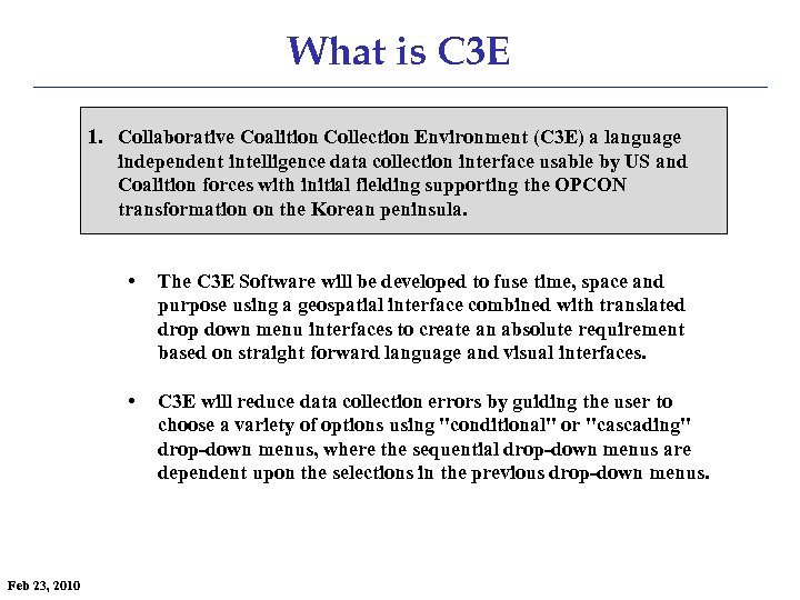 What is C 3 E 1. Collaborative Coalition Collection Environment (C 3 E) a