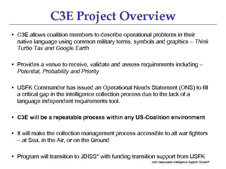 C 3 E Project Overview • C 3 E allows coalition members to describe