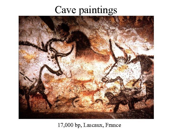 Cave paintings 17, 000 bp, Lascaux, France