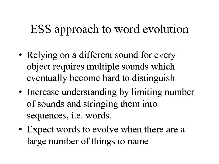 ESS approach to word evolution • Relying on a different sound for every object