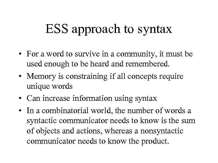 ESS approach to syntax • For a word to survive in a community, it