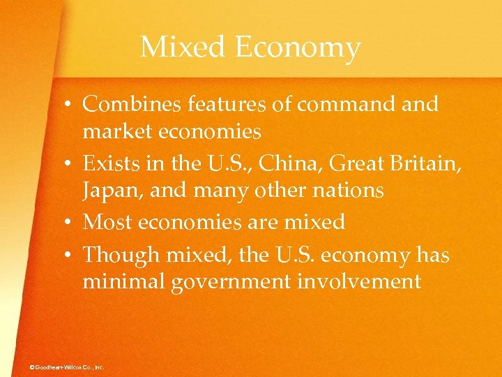 Mixed Economy • Combines features of command market economies • Exists in the U.