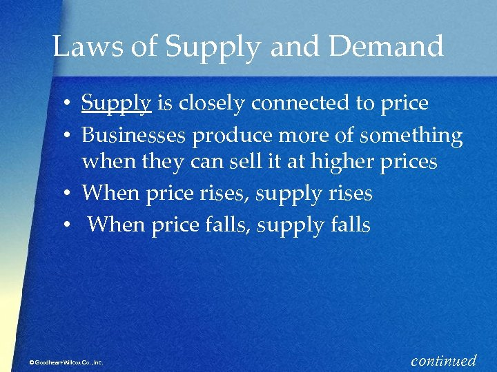 Laws of Supply and Demand • Supply is closely connected to price • Businesses