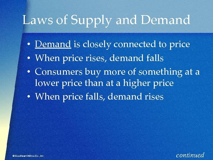 Laws of Supply and Demand • Demand is closely connected to price • When