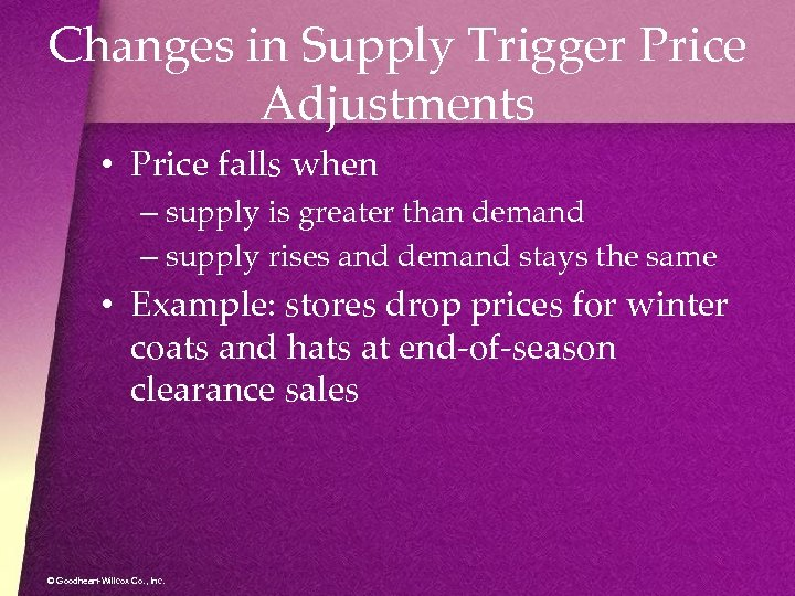 Changes in Supply Trigger Price Adjustments • Price falls when – supply is greater