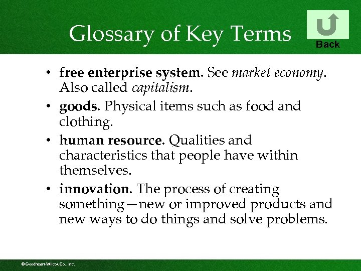 Glossary of Key Terms Back • free enterprise system. See market economy. Also called