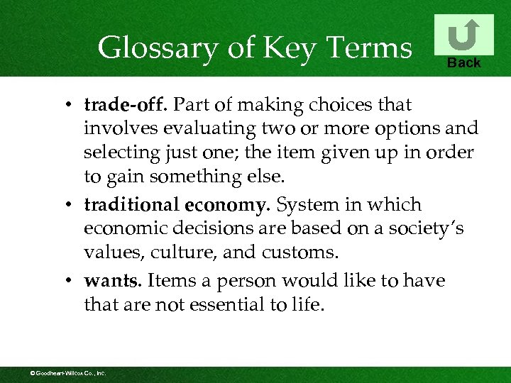 Glossary of Key Terms Back • trade-off. Part of making choices that involves evaluating