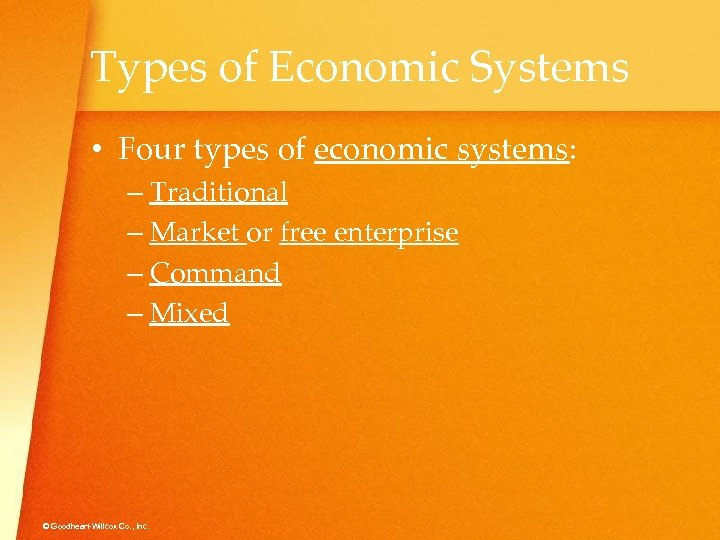 Types of Economic Systems • Four types of economic systems: – Traditional – Market