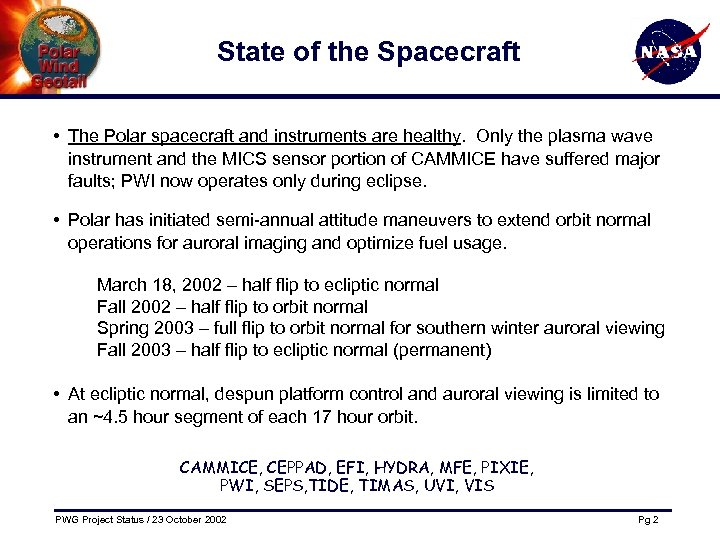 State of the Spacecraft • The Polar spacecraft and instruments are healthy. Only the