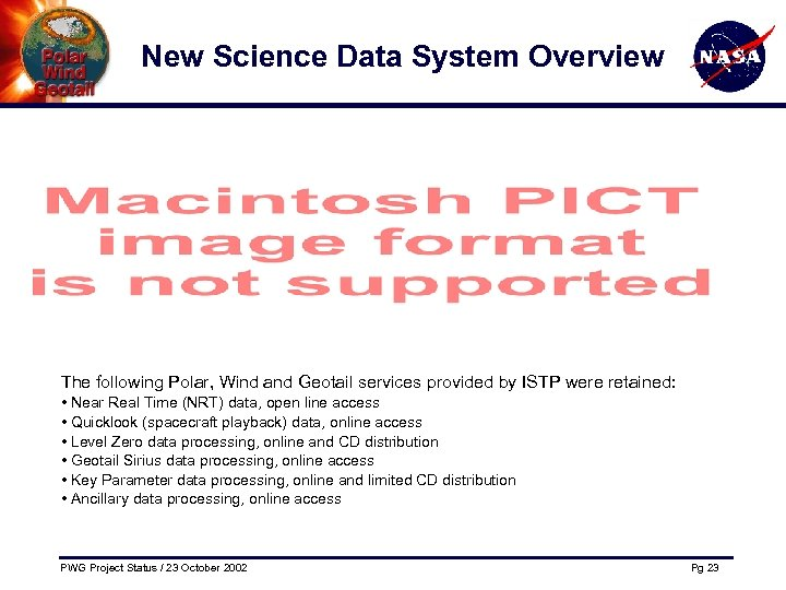 New Science Data System Overview The following Polar, Wind and Geotail services provided by