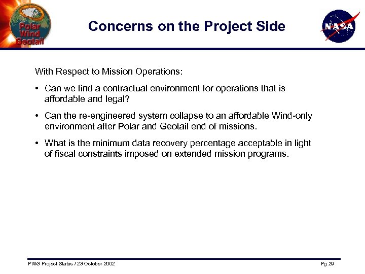 Concerns on the Project Side With Respect to Mission Operations: • Can we find