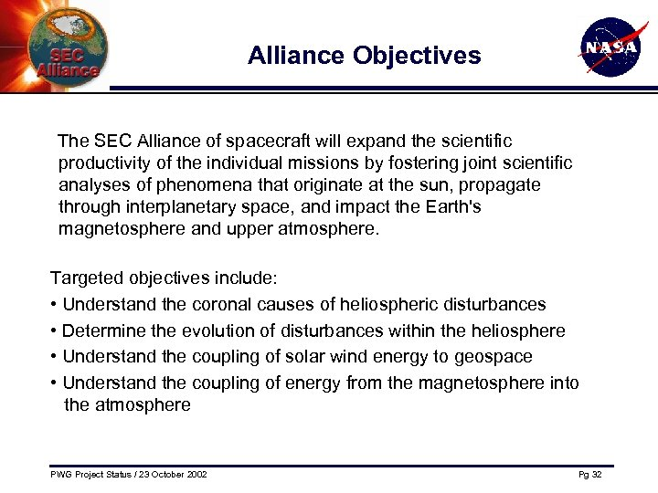 Alliance Objectives The SEC Alliance of spacecraft will expand the scientific productivity of the