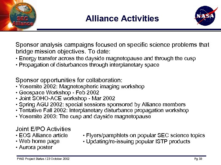 Alliance Activities Sponsor analysis campaigns focused on specific science problems that bridge mission objectives.