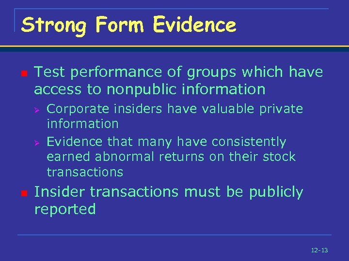 Strong Form Evidence n Test performance of groups which have access to nonpublic information