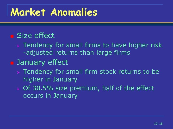 Market Anomalies n Size effect Ø n Tendency for small firms to have higher