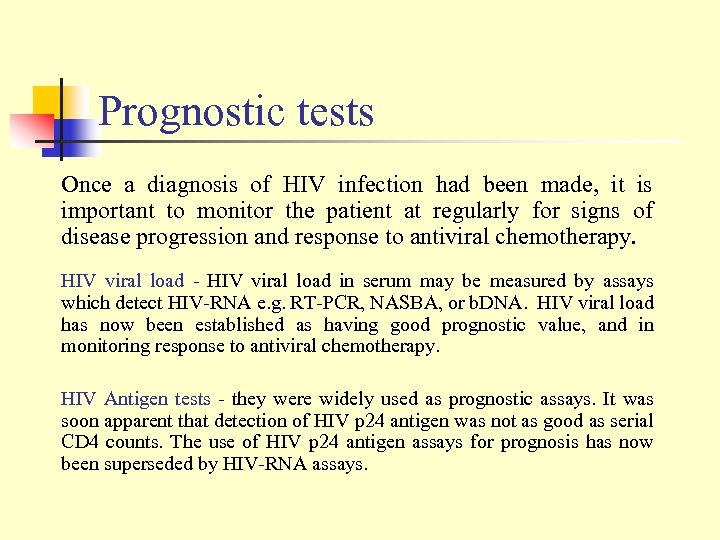 Prognostic tests Once a diagnosis of HIV infection had been made, it is important