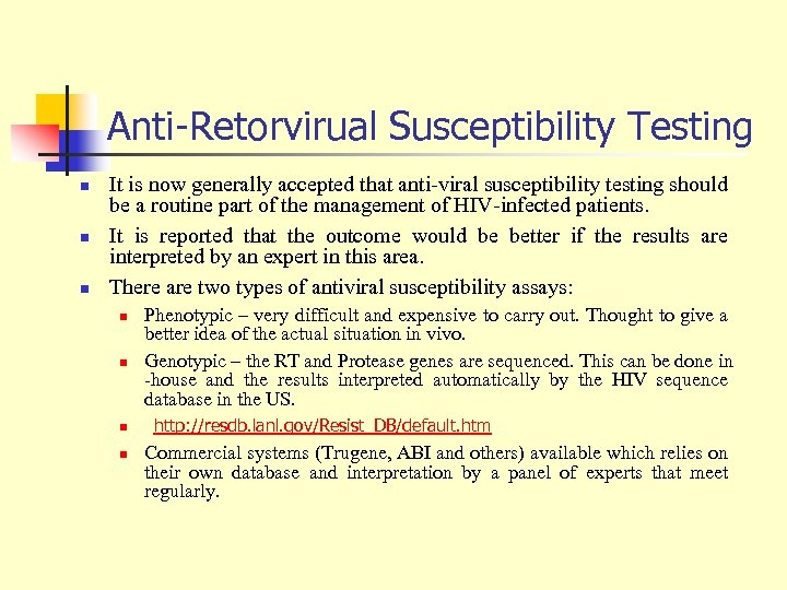 Anti-Retorvirual Susceptibility Testing n n n It is now generally accepted that anti-viral susceptibility
