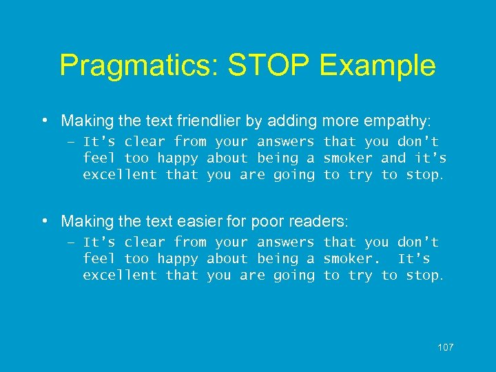 Pragmatics: STOP Example • Making the text friendlier by adding more empathy: – It's