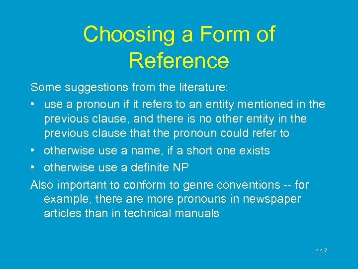 Choosing a Form of Reference Some suggestions from the literature: • use a pronoun