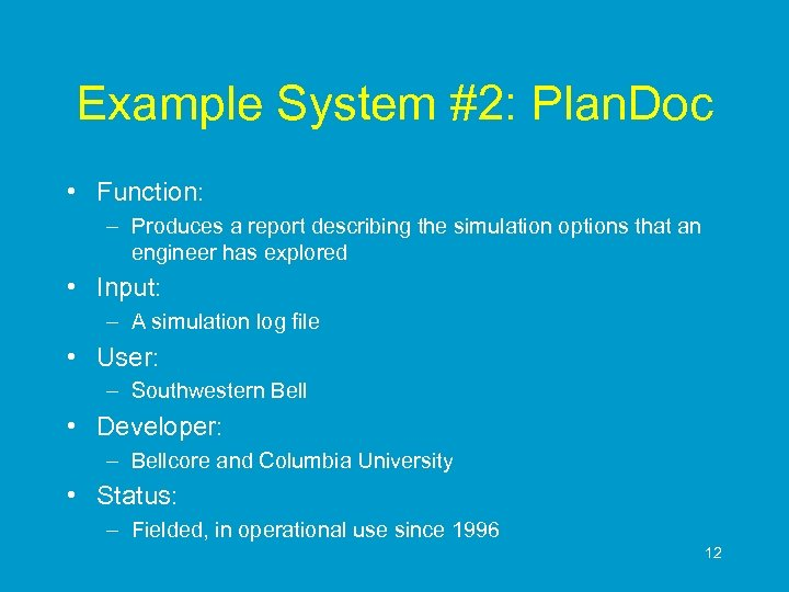 Example System #2: Plan. Doc • Function: – Produces a report describing the simulation