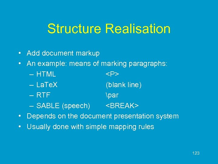 Structure Realisation • Add document markup • An example: means of marking paragraphs: –
