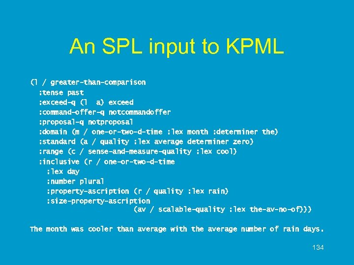 An SPL input to KPML (l / greater-than-comparison : tense past : exceed-q (l