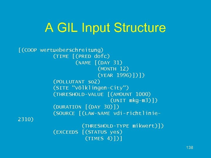 A GIL Input Structure [(COOP wertueberschreitung) (TIME [(PRED dofc) (NAME [(DAY 31) (MONTH 12)